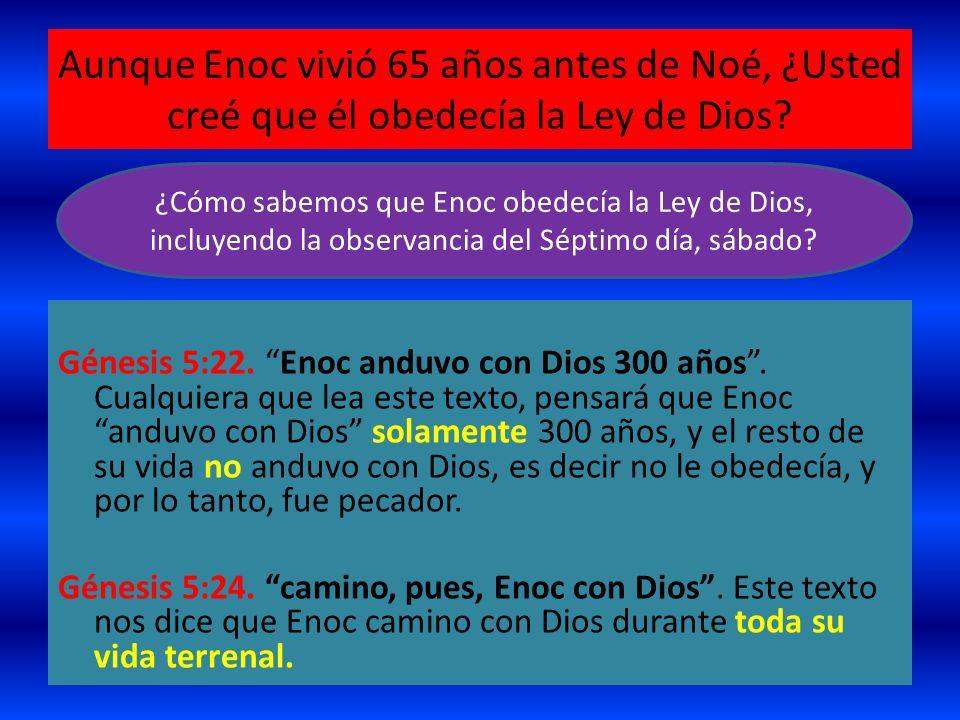Aunque Enoc vivió 65 años antes de Noé, ¿Usted creé que él obedecía la Ley de Dios