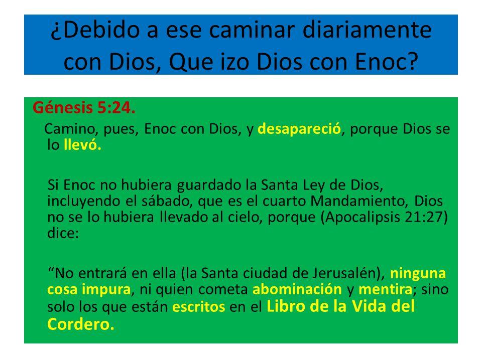 ¿Debido a ese caminar diariamente con Dios, Que izo Dios con Enoc