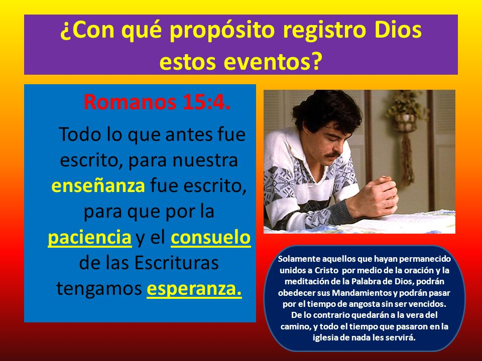 ¿Con qué propósito registro Dios estos eventos