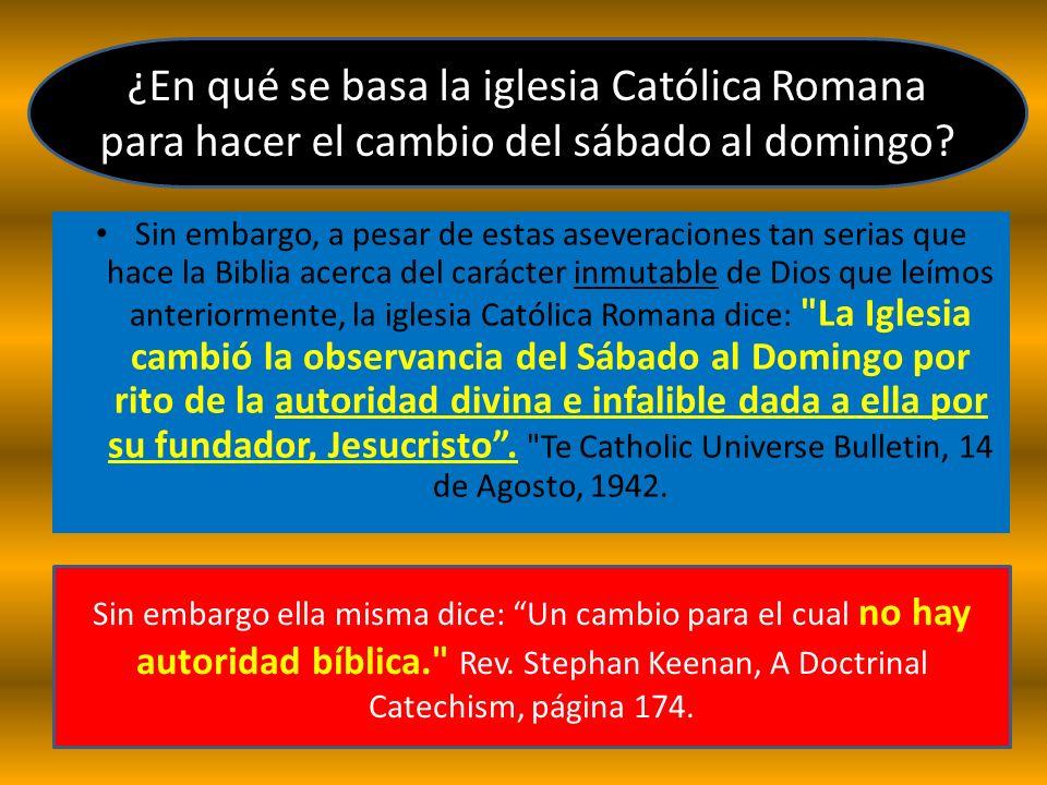¿En qué se basa la iglesia Católica Romana para hacer el cambio del sábado al domingo