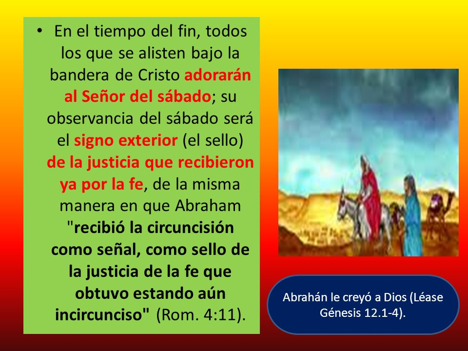 Abrahán le creyó a Dios (Léase Génesis 12.1-4).