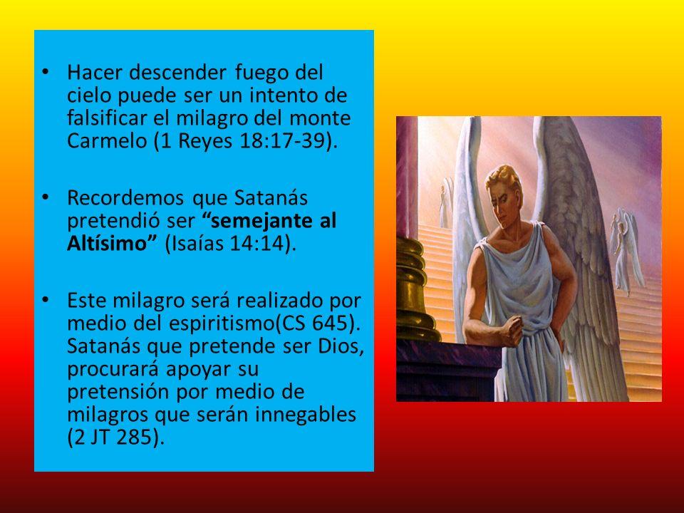 Hacer descender fuego del cielo puede ser un intento de falsificar el milagro del monte Carmelo (1 Reyes 18:17-39).