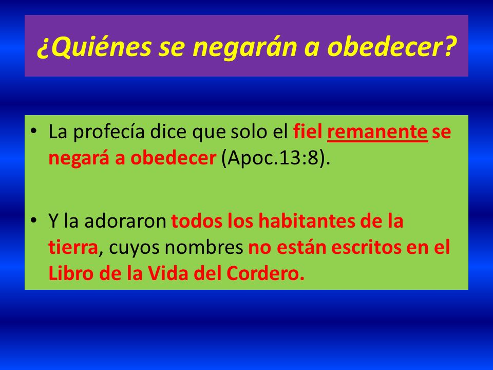 ¿Quiénes se negarán a obedecer