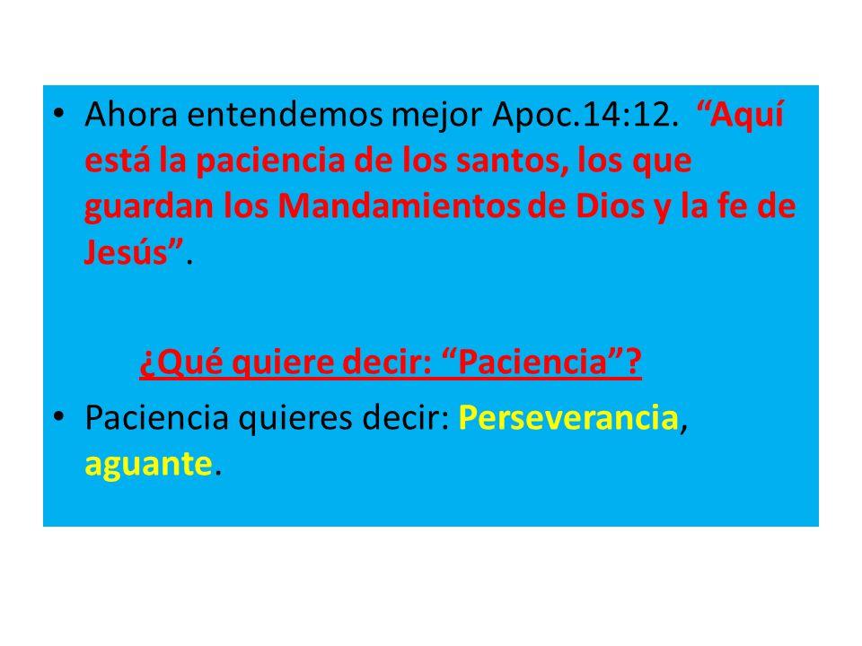 Ahora entendemos mejor Apoc. 14:12