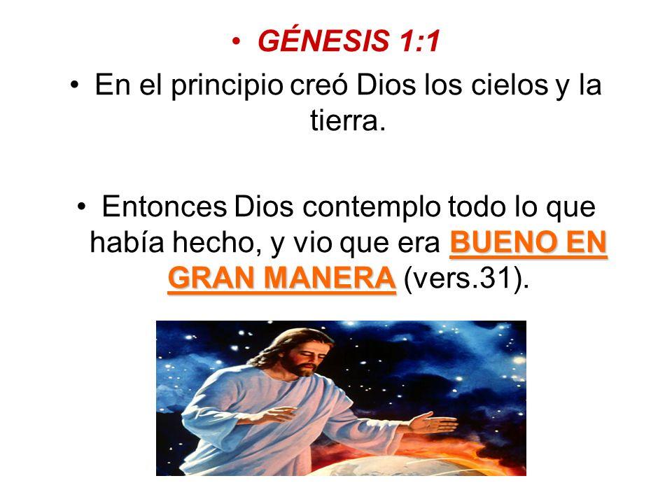 En el principio creó Dios los cielos y la tierra.