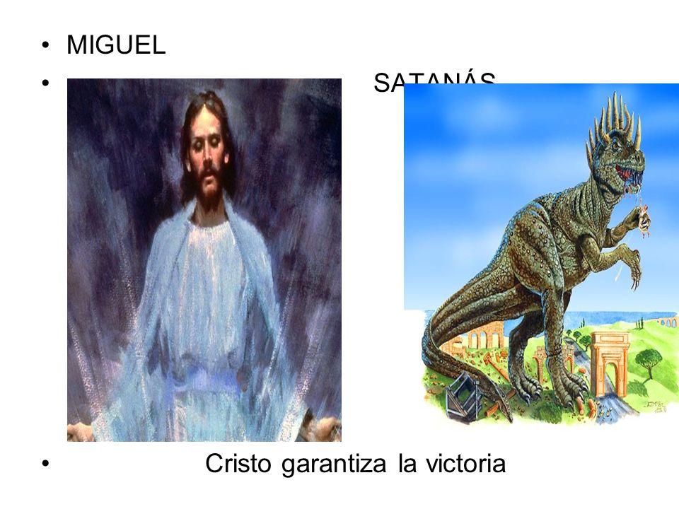 MIGUEL SATANÁS Cristo garantiza la victoria