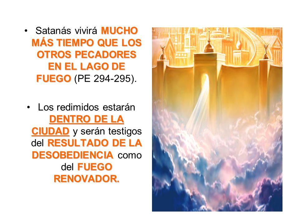 Satanás vivirá MUCHO MÁS TIEMPO QUE LOS OTROS PECADORES EN EL LAGO DE FUEGO (PE 294-295).