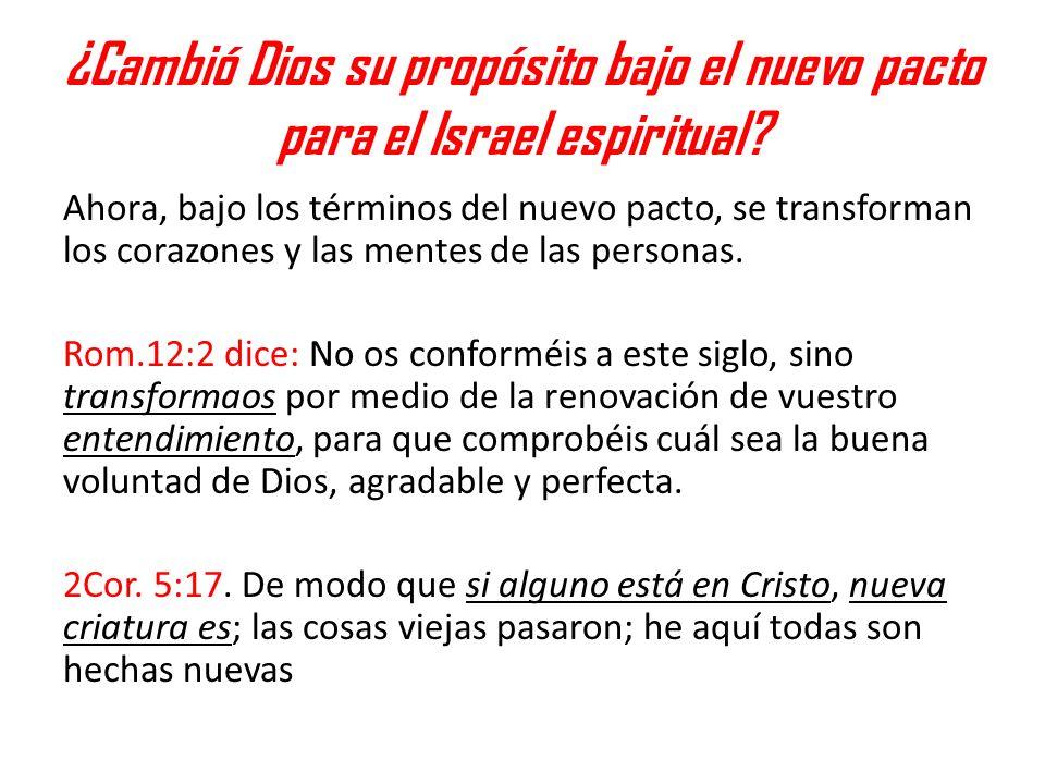 ¿Cambió Dios su propósito bajo el nuevo pacto para el Israel espiritual