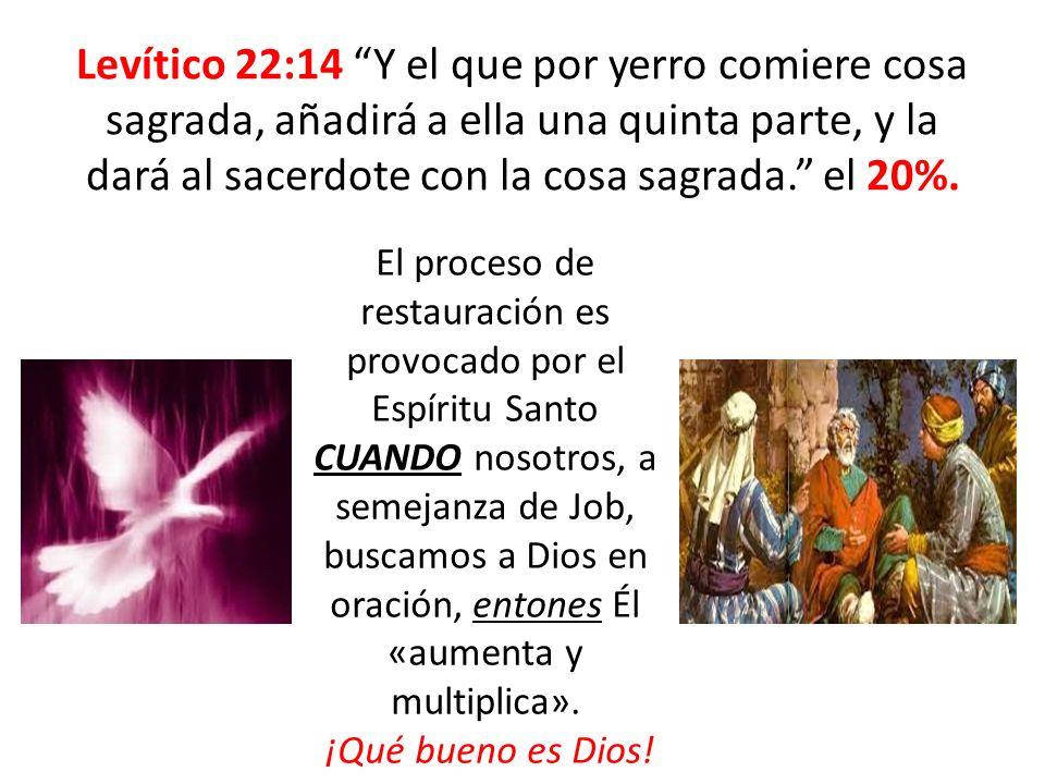 Levítico 22:14 Y el que por yerro comiere cosa sagrada, añadirá a ella una quinta parte, y la dará al sacerdote con la cosa sagrada. el 20%.