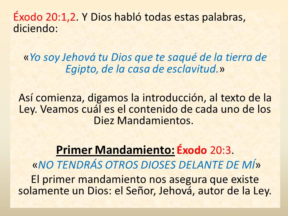 Primer Mandamiento: Éxodo 20:3.