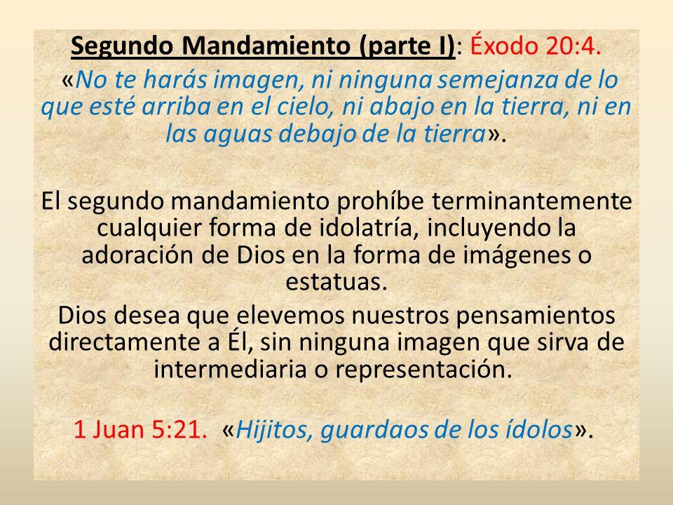 Segundo Mandamiento (parte I): Éxodo 20:4.