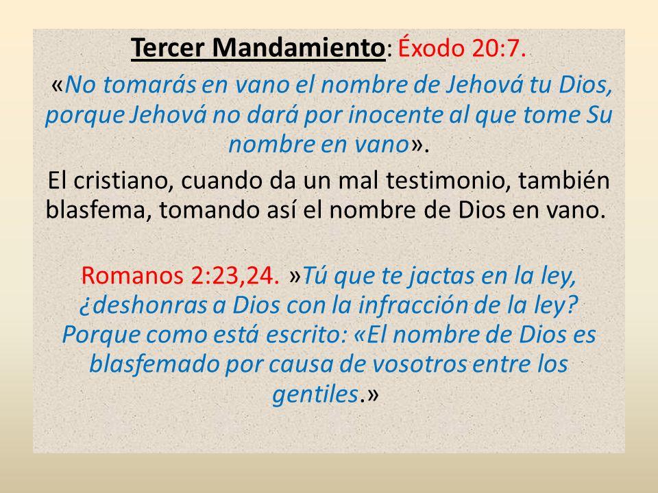 Tercer Mandamiento: Éxodo 20:7.