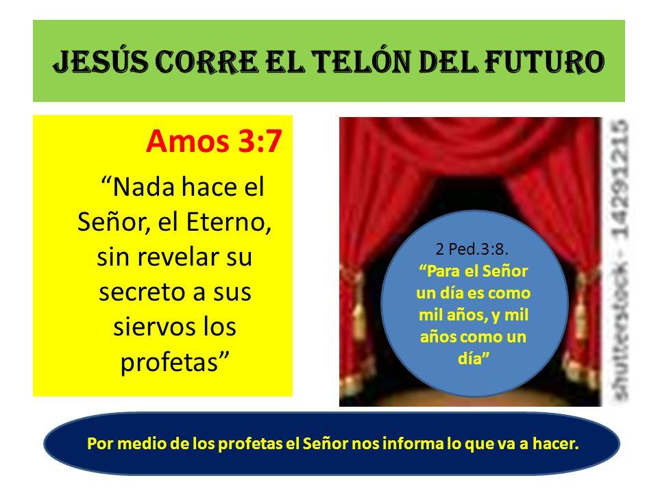 Jesús corre el telón del futuro
