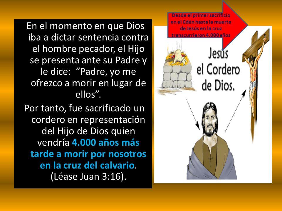 Desde el primer sacrificio en el Edén hasta la muerte de Jesús en la cruz transcurrieron 4.000 años