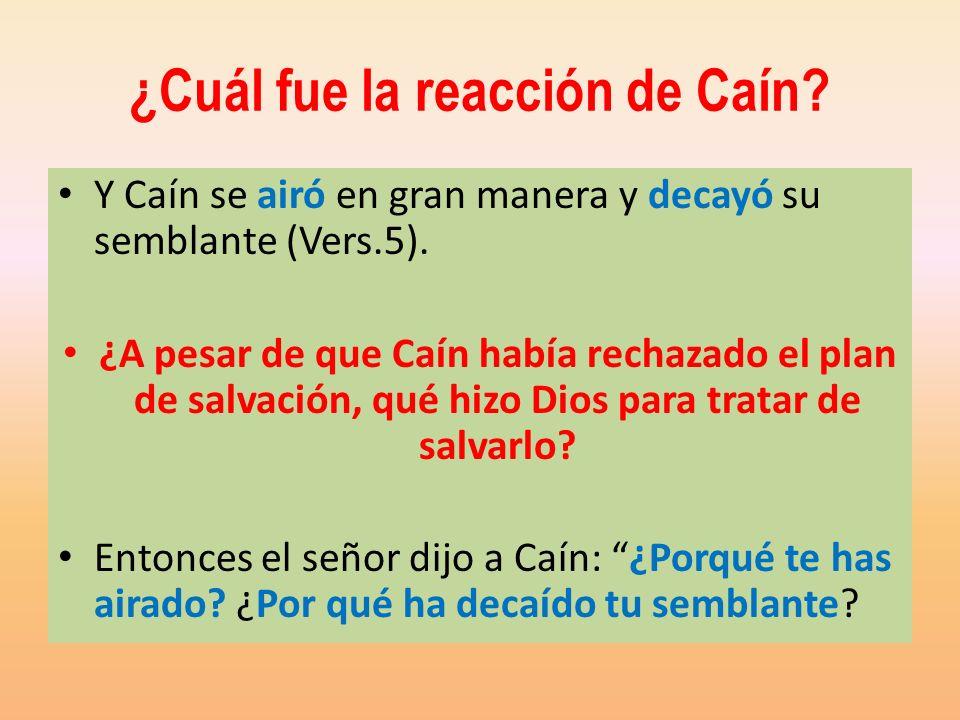 ¿Cuál fue la reacción de Caín