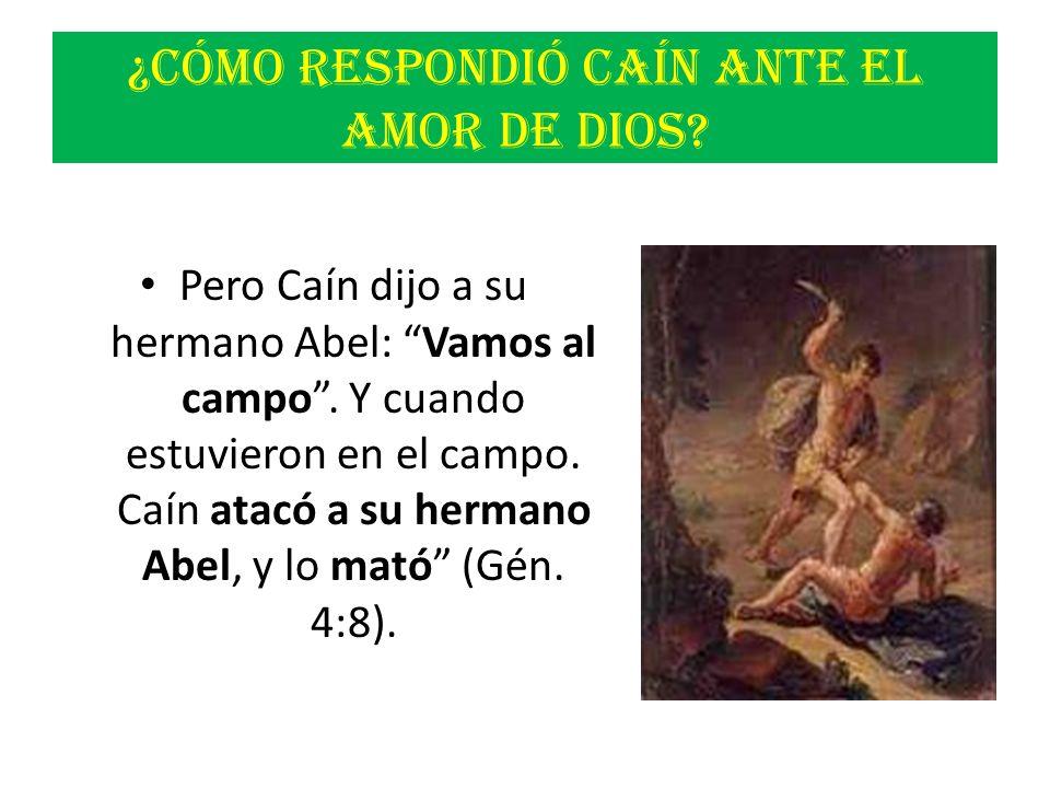 ¿Cómo respondió Caín ante el amor de Dios