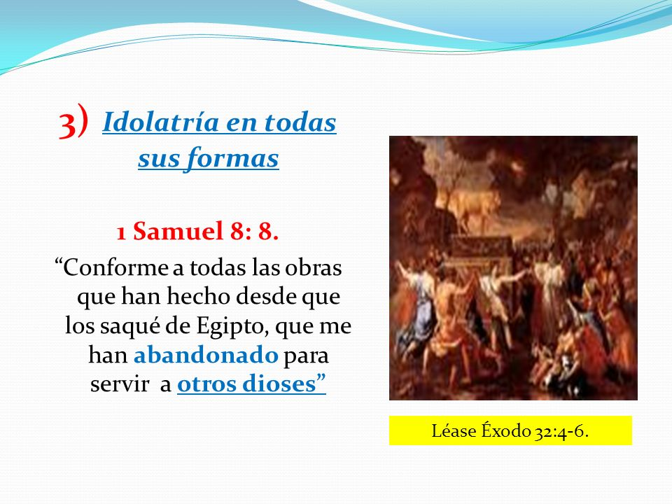 3) Idolatría en todas sus formas