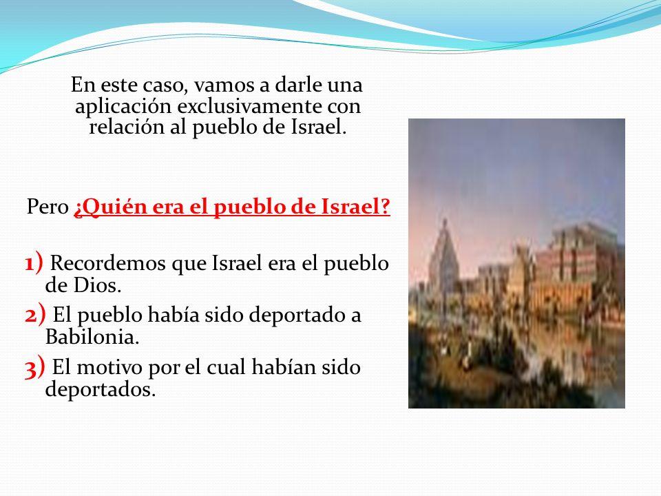 Pero ¿Quién era el pueblo de Israel