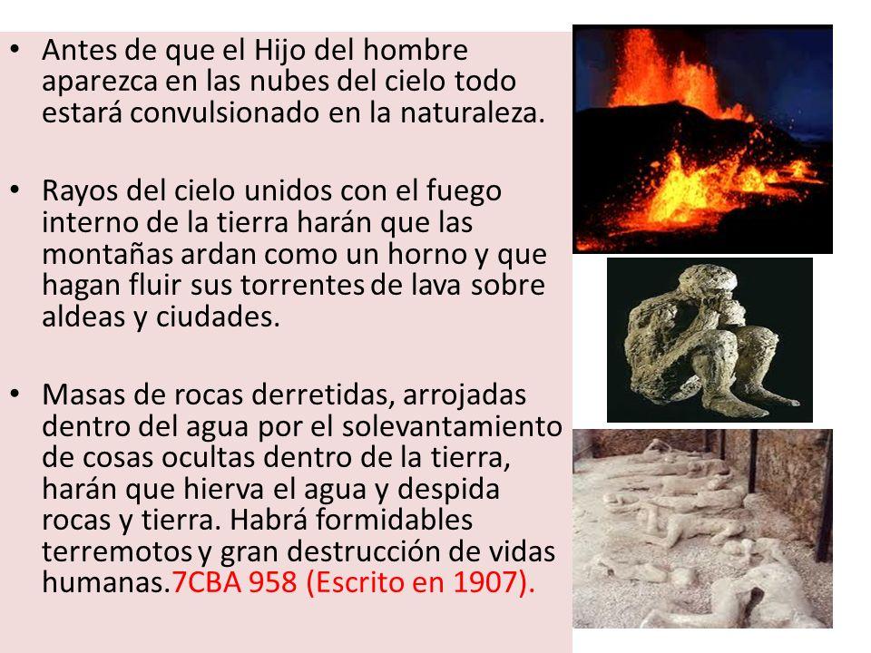 Antes de que el Hijo del hombre aparezca en las nubes del cielo todo estará convulsionado en la naturaleza.