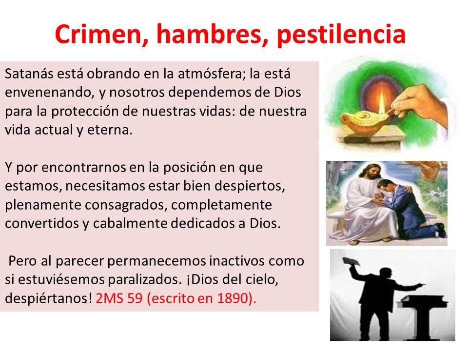 Crimen, hambres, pestilencia