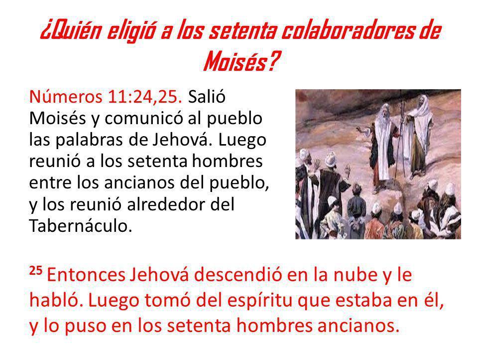 ¿Quién eligió a los setenta colaboradores de Moisés