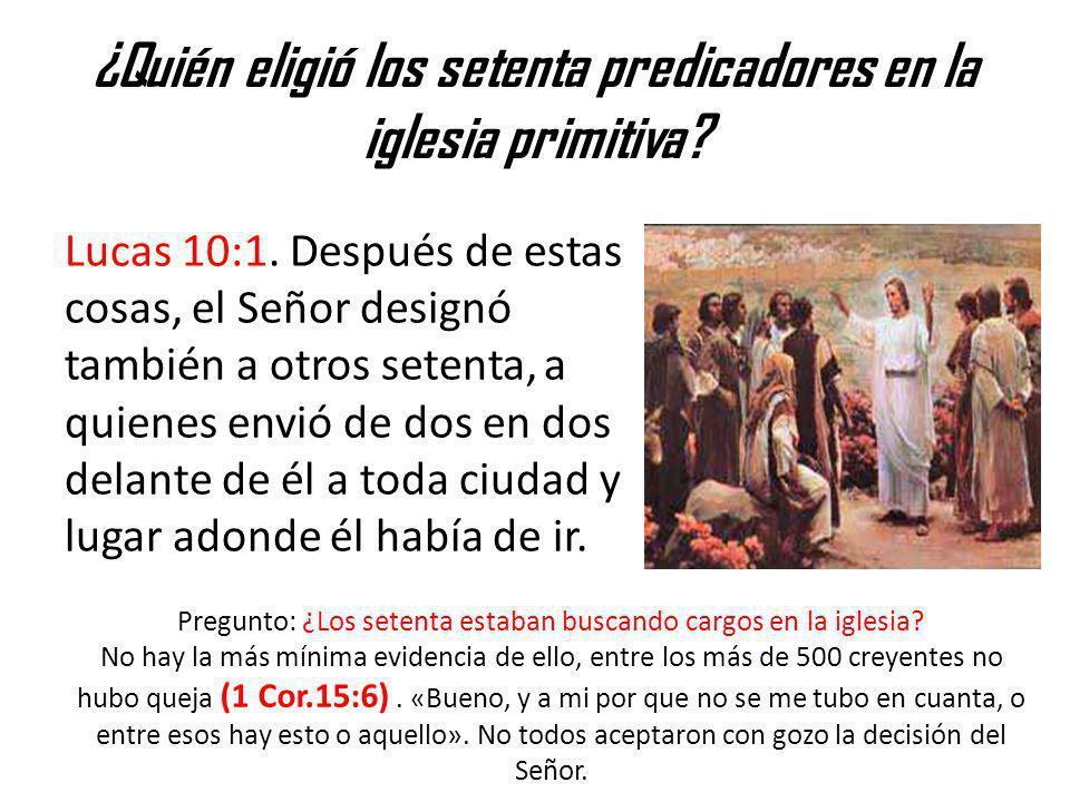 ¿Quién eligió los setenta predicadores en la iglesia primitiva