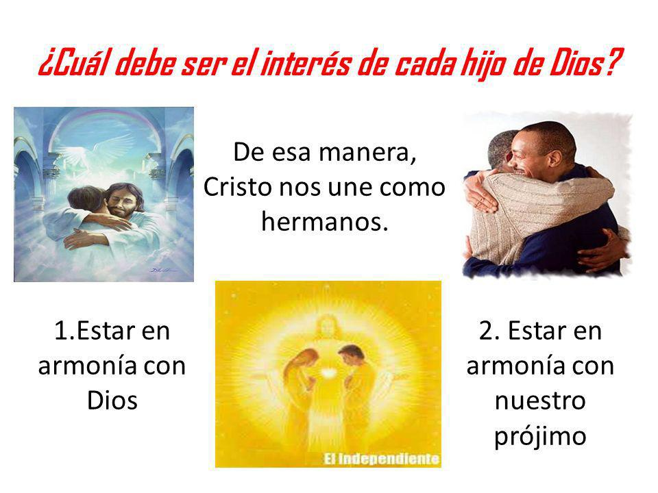 ¿Cuál debe ser el interés de cada hijo de Dios