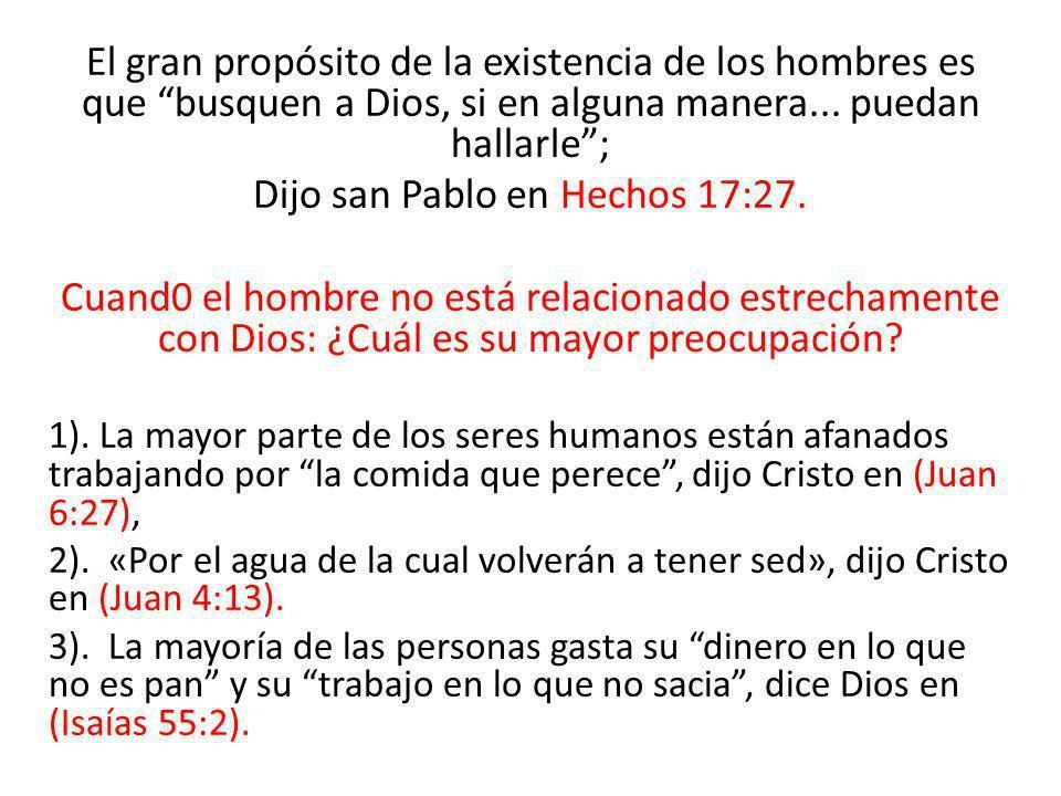 Dijo san Pablo en Hechos 17:27.