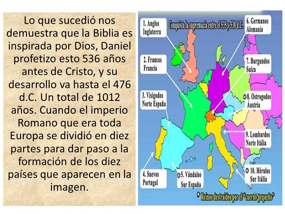 Lo que sucedió nos demuestra que la Biblia es inspirada por Dios, Daniel profetizo esto 536 años antes de Cristo, y su desarrollo va hasta el 476 d.C.