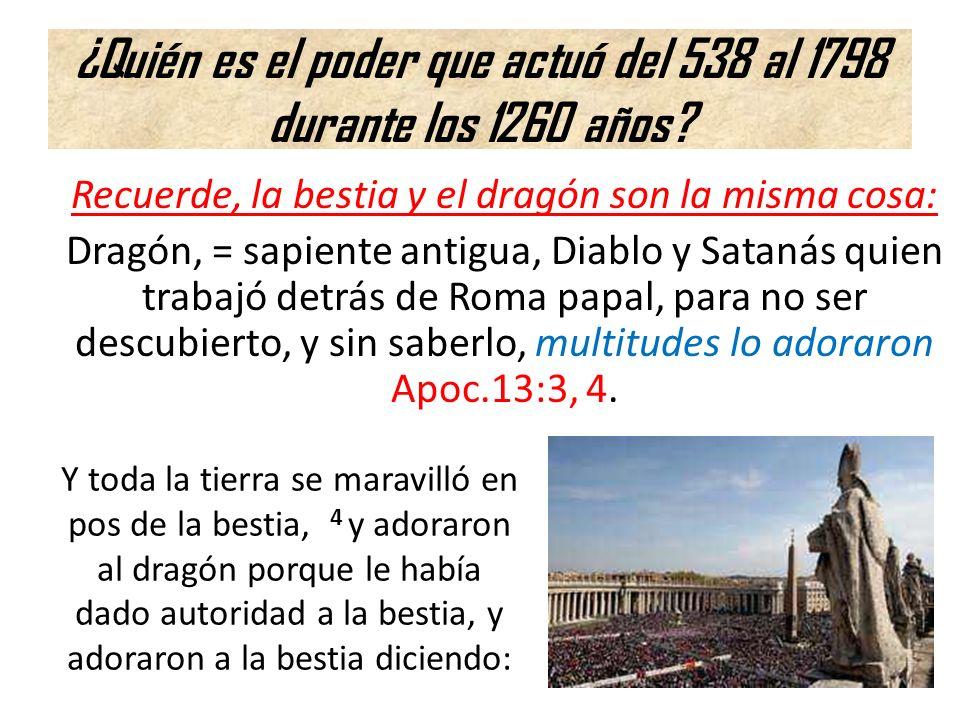 ¿Quién es el poder que actuó del 538 al 1798 durante los 1260 años