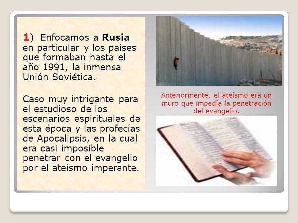 1) Enfocamos a Rusia en particular y los países que formaban hasta el año 1991, la inmensa Unión Soviética.