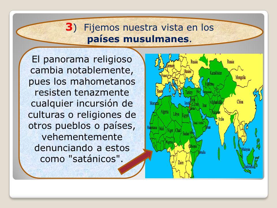 3) Fijemos nuestra vista en los países musulmanes.