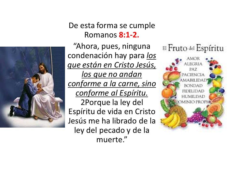 De esta forma se cumple Romanos 8:1-2