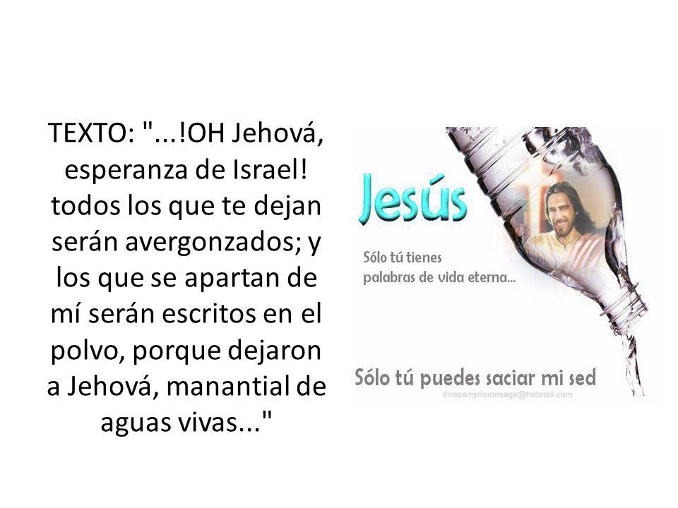 TEXTO: . OH Jehová, esperanza de Israel