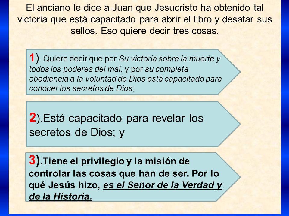 2).Está capacitado para revelar los secretos de Dios; y
