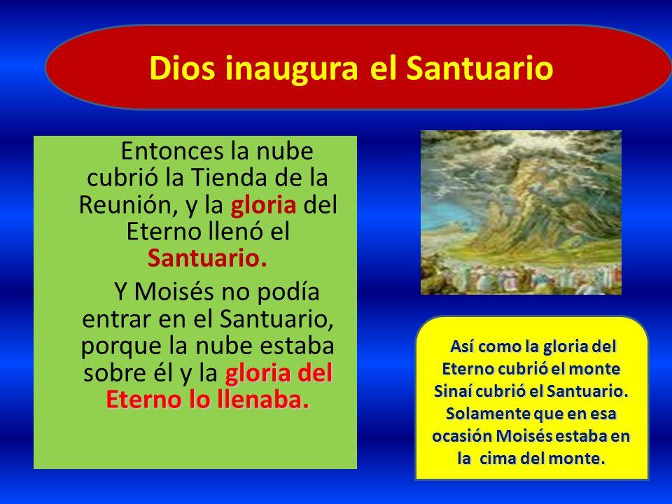 Dios inaugura el Santuario