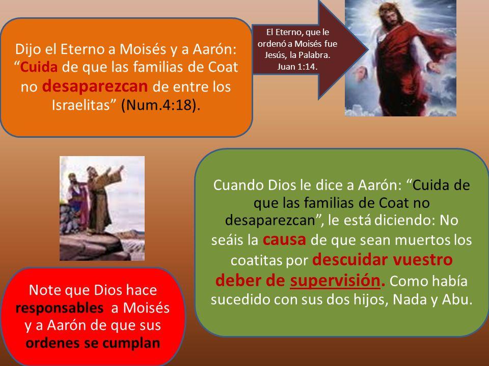 El Eterno, que le ordenó a Moisés fue Jesús, la Palabra. Juan 1:14.