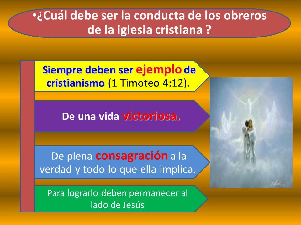 ¿Cuál debe ser la conducta de los obreros de la iglesia cristiana