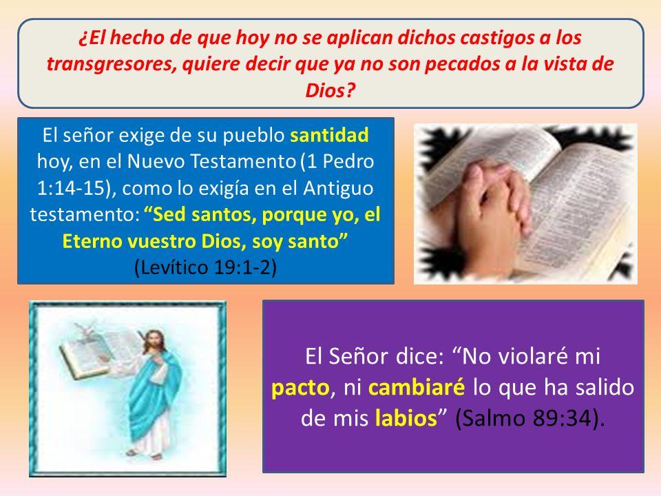 ¿El hecho de que hoy no se aplican dichos castigos a los transgresores, quiere decir que ya no son pecados a la vista de Dios