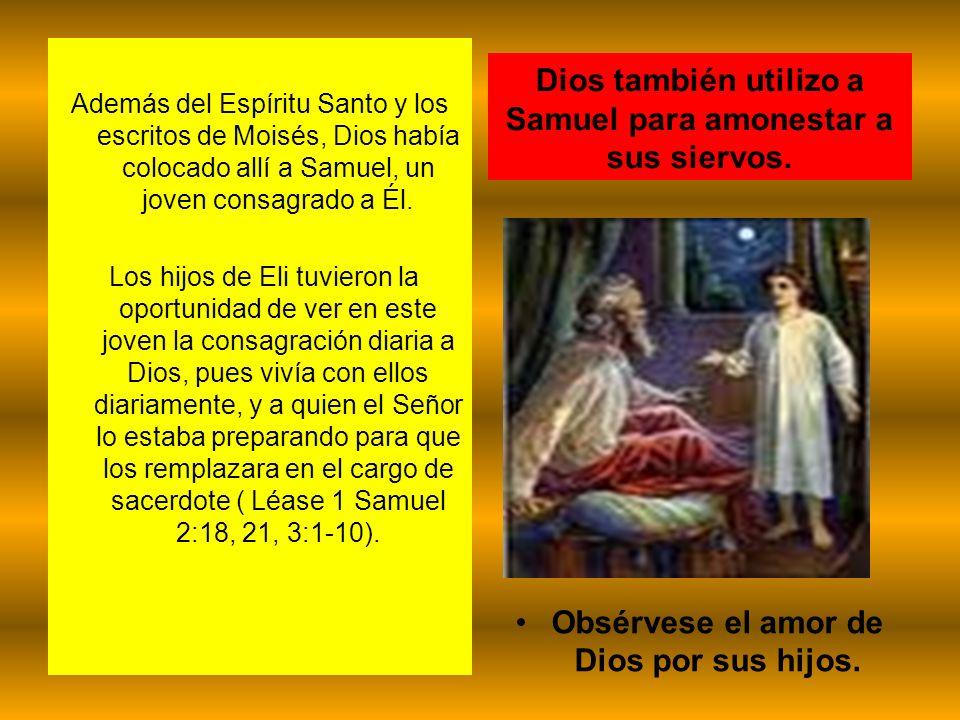 Dios también utilizo a Samuel para amonestar a sus siervos.
