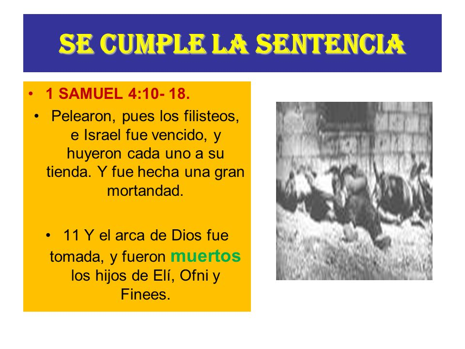 SE CUMPLE LA SENTENCIA 1 SAMUEL 4:10- 18.