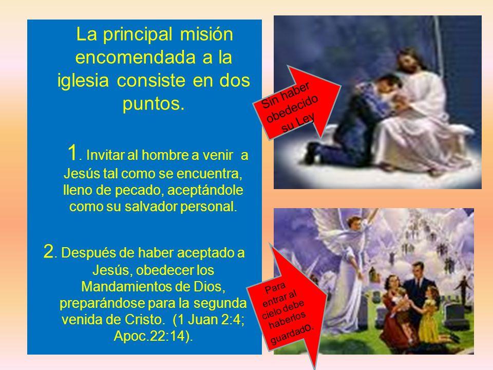La principal misión encomendada a la iglesia consiste en dos puntos.