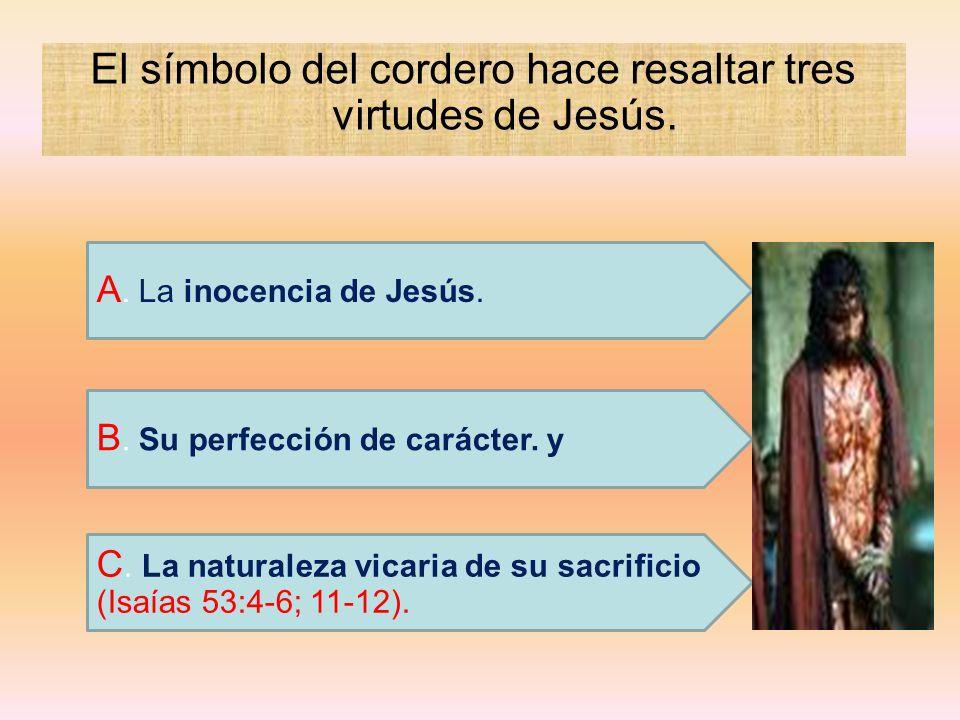 El símbolo del cordero hace resaltar tres virtudes de Jesús.