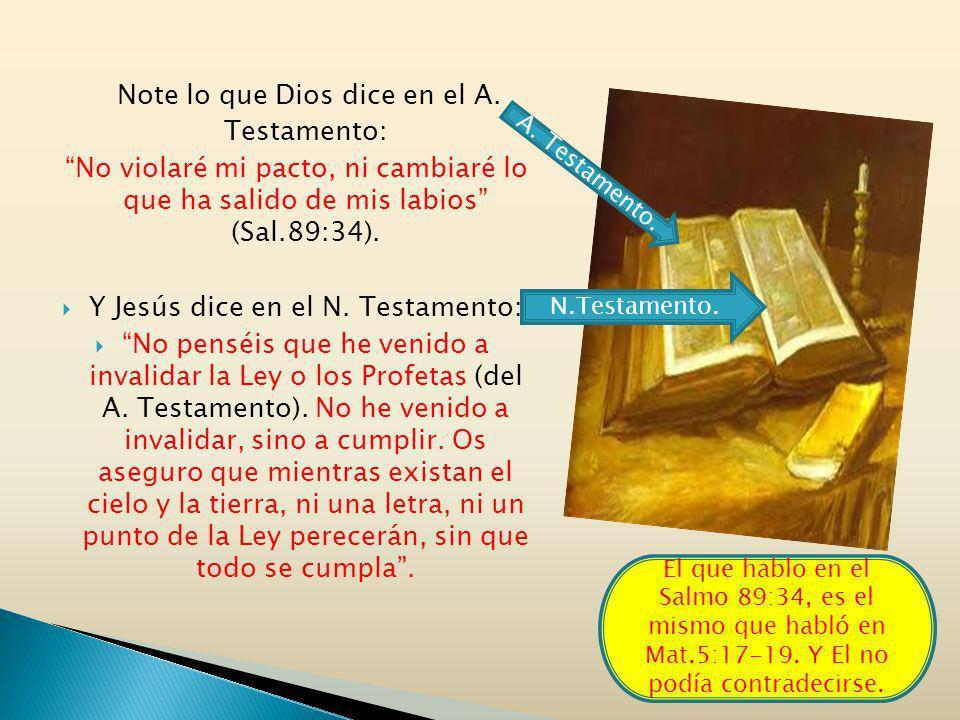 Note lo que Dios dice en el A. Testamento: