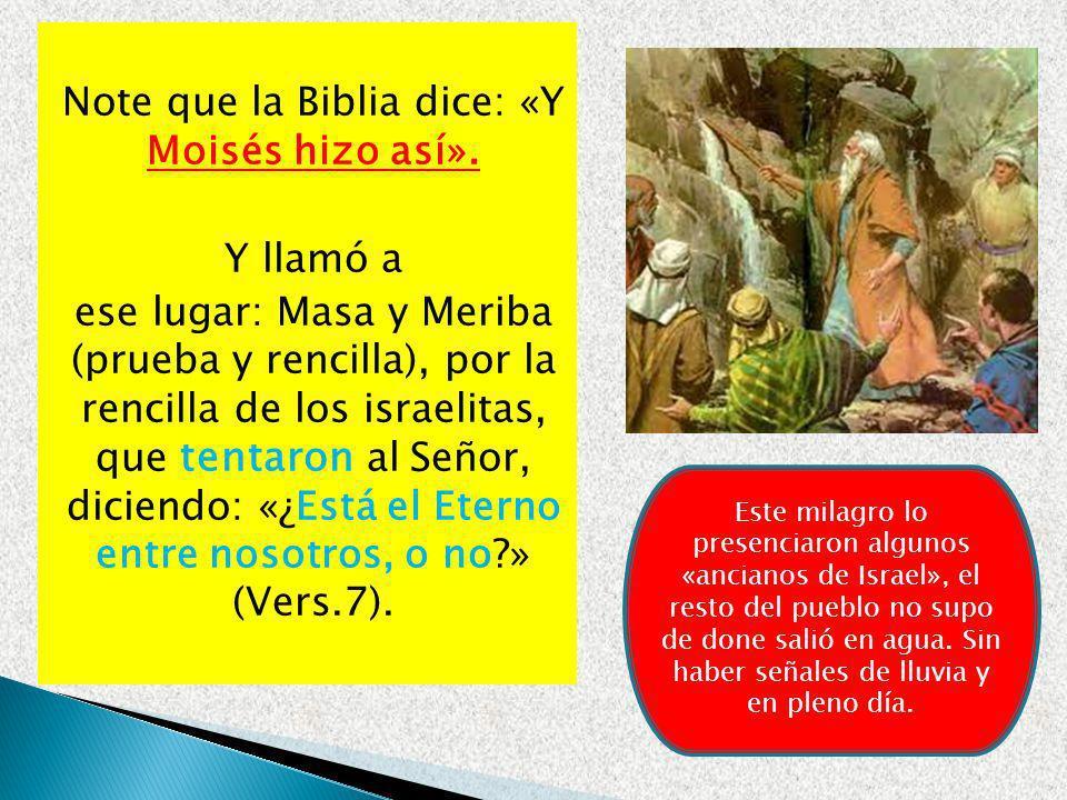 Note que la Biblia dice: «Y Moisés hizo así»
