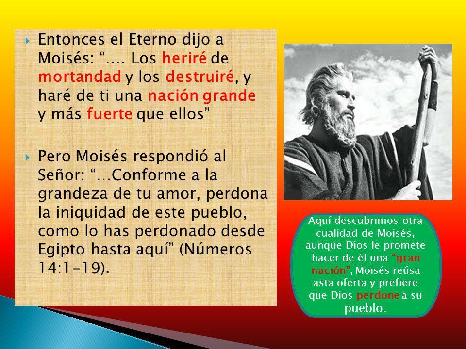 Entonces el Eterno dijo a Moisés: …