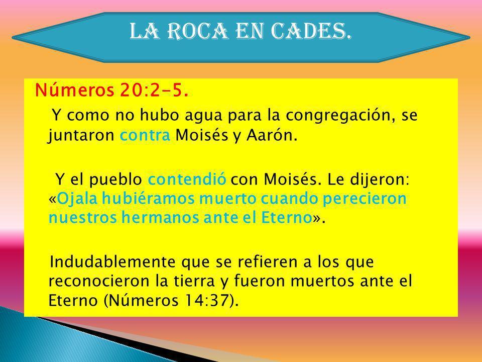 La Roca en Cades. Números 20:2-5.