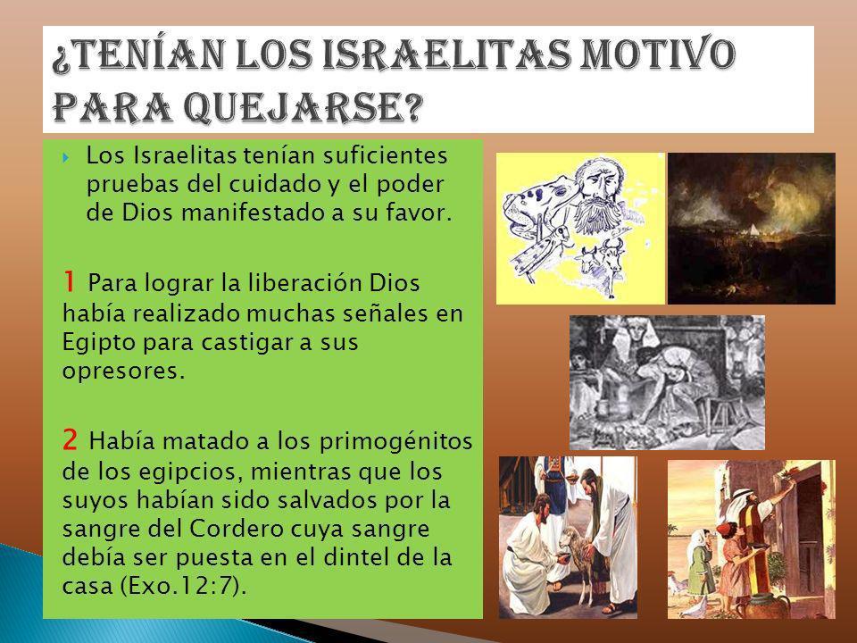 ¿Tenían los israelitas motivo para quejarse