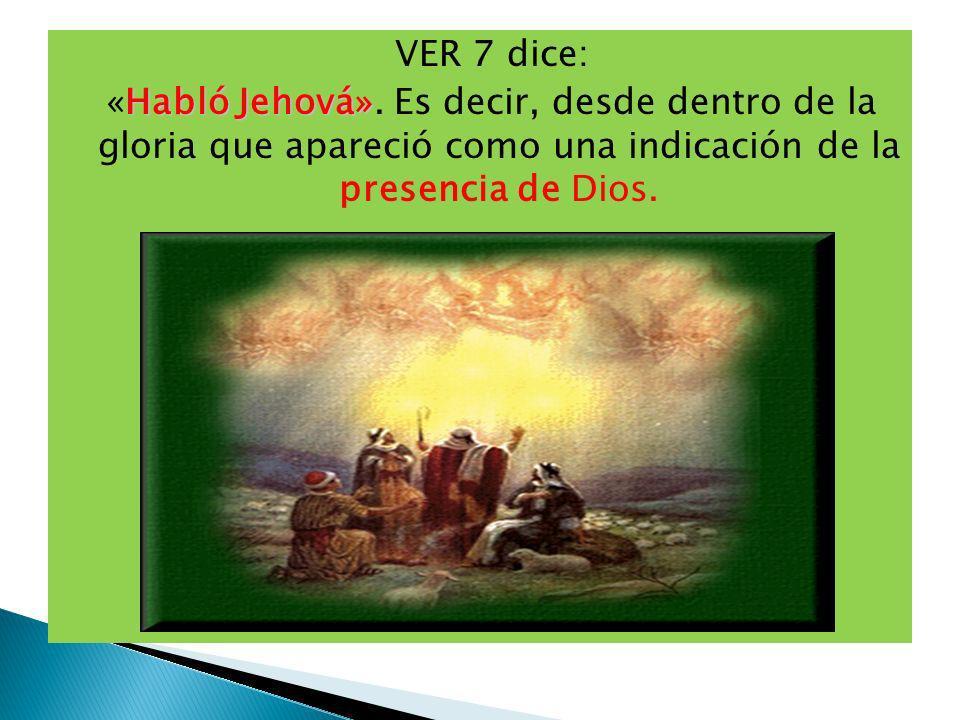 VER 7 dice: «Habló Jehová»