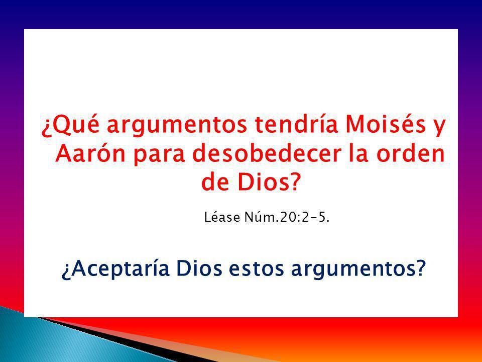 ¿Aceptaría Dios estos argumentos